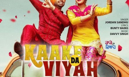 Kaake Da Viyah Movie Official Trailer – Starcast and Release Date