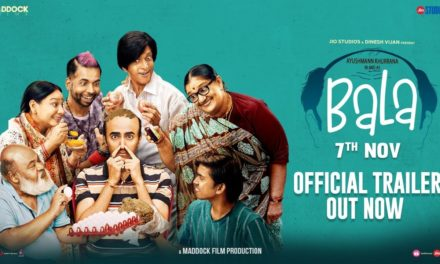 Bala – Official Trailer – Ayushmann Khurrana – 7th November 2019
